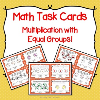 Math Task Cards: Multiplication with Equal Groups