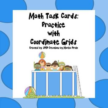 Coordinate Grids: Math Task Cards and PowerPoint Show
