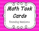 Math Task Cards - Rounding Numbers