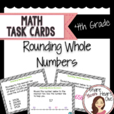 4th Grade Math Task Cards- Rounding Whole Numbers; CCSS 4.NBT.A.3