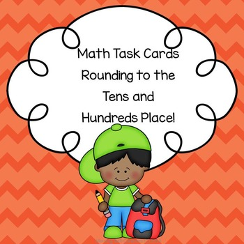 Math Task Cards: Rounding to the Tens and Hundreds Place!