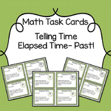 Math Task Cards: Telling Time- Elapsed Time: Past