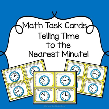 Math Task Cards: Telling Time to the Nearest Minute