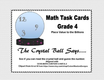 Math Task Cards- The Crystal Ball Says...Grade 4- Place Value to Billions
