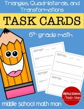 Math Task Cards (Triangles, Quadrilaterals, Transformations) - 6th Grade Math