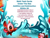 Math Task Cards- Under the Sea-Grades 1-2 Add Subtract within 20