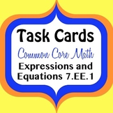 Math Task Cards for 7th Grade Expressions Equations  CCS 7.EE.1