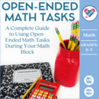 Math Tasks eBook: Using Open-Ended Math Tasks to Transform Your Math Block