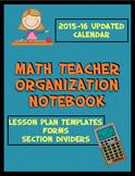 Math Teacher Organizational Notebook (calendar, forms, templates, and dividers)