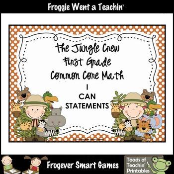 """Math Teacher Resource--The Jungle Crew First Grade CCSS """"I Can"""" Statements"""