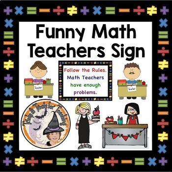 Math Teachers Funny Sign Follow the Rules Math Teachers Have Enough Problems