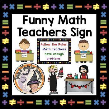 Math Teachers Funny Sign; Follow the Rules Math Teachers H