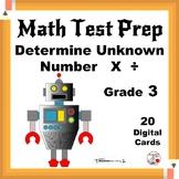 Math Test Prep ... Determine Unknown Number ... Grade 3  Digital Paperless Cards