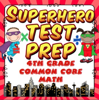 Math Test Prep (Superhero Theme) 4th Grade