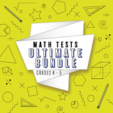 Elementary Math Tests Bundle: ALL Common Core Standards, K-6 Tests
