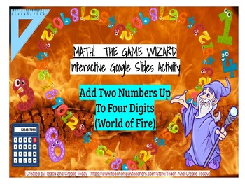 Math-The Game Wizard! Interactive Activity-Adding Two Numbers Up To Four Digits