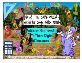 Math-The Game Wizard! Interactive Activity-Subtract Numbers Up To Three Digits