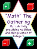 """Math"" The Gathering Integers Game (Addition and Multiplication)"