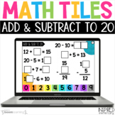 Digital Math Tiles: Addition & Subtraction to 20 Boom Cards™