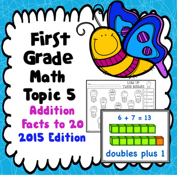 First Grade Math Topic 5:  Addition Facts to 20 - 2015 Version