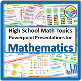 High School Math Topics:  THE FULL SET