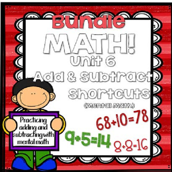 Math! Unit 6 BUNDLE: Add & Subtract Shortcuts {Lessons and