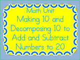 Math Unit-Add & Subtract 1 to 20 (Using Strategy of Making