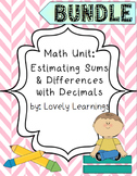 Math Unit: Estimating Sums and Differences with Decimals BUNDLE