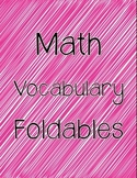Math Vocabulary Foldables