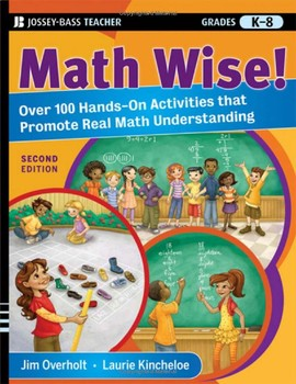 Math Wise! Over 100 Hands-On Activities that Promote Real