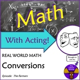 Math With Acting: The Farmers CONVERSIONS Real World Script