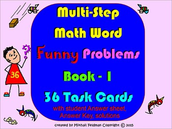 MULTI-STEP MATH FUNNY WORD PROBLEMS:  BOOK – 1, 36 Task Ca