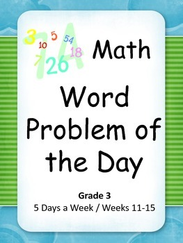 Math Word Problem of the Day Grade 3 (Weeks 11-15)