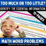 Math Word Problems with Too Much or Too Little Information