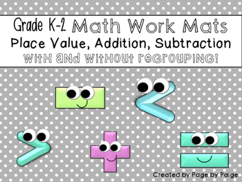 Math Work Mats-ADDITION, SUBTRACTION & PLACE VALUE-With an