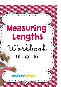 Math Workbook - Measuring Lengths - 6th Grade