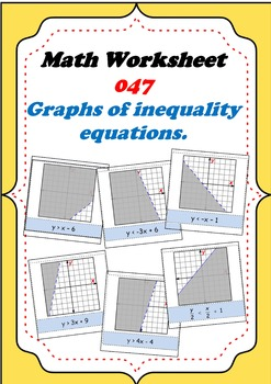 Math Worksheet 0047 - Graphs of inequality equations.