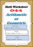 Math Worksheet 044 - Arithmetic or geometric sequence