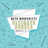 Math Worksheets ULTIMATE Bundle: ALL Common Core Standards Grades K-5 Worksheets