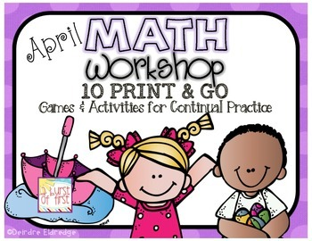 Math Workshop April- 10 Print and Go Games and Activities