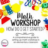 Math Workshop: How to Set Up Math Workshop in an Elementar