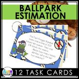 Ballpark Estimation {Task Cards}