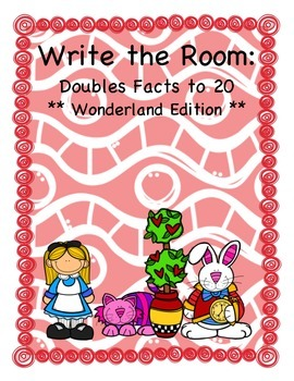 Math Write the Room: Wonderland Edition-Doubles Facts to 20