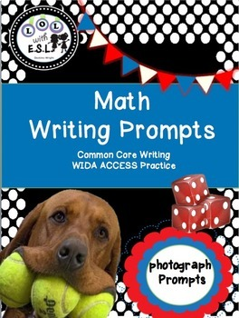 Math Writing Prompts -Common Core and WIDA ACCESS