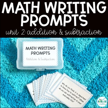 Math Writing Prompts: Unit 2 - Addition and Subtraction