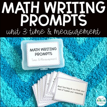 Math Writing Prompts: Unit 3 - Time and Measurement
