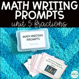 Math Writing Prompts: Unit 5 - Fractions