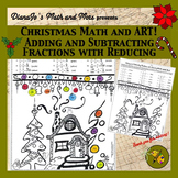 Christmas Math and Art! Adding and Subtracting Fractions with Reducing