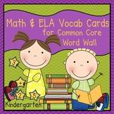 Math and ELA Vocabulary Cards (Kindergarten Common Core)