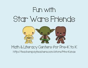 Math and LIteracy Centers - Star Wars Friends Theme for Pre-K to K